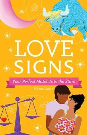 Love Signs Your Perfect Match Is in the Stars