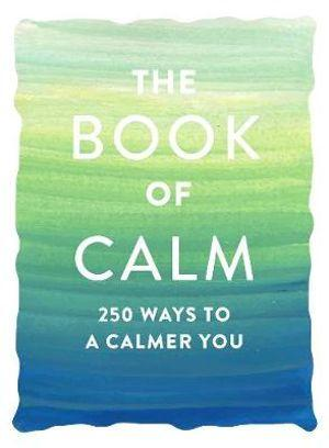 Book of Calm 250 Ways to a Calmer You