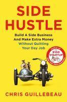 Side Hustle Build a Side Business and Make Extra