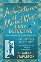Adventures of Maud West Lady Detective The Secr