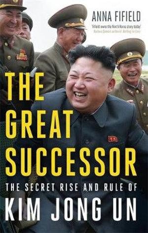 The Great Successor Kim Jong Un