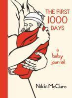 The First 1000 Days A Baby Journal