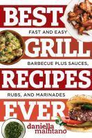 Best Grill Recipes Ever Fast and Easy Barbecue Plu