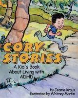 Cory s Stories A Kid s Book about Living with ADHD
