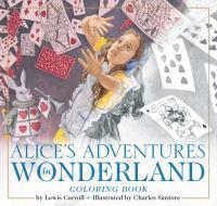 The Alice in Wonderland Coloring Book The Classic Edition