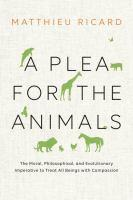 A Plea For The Animals The Moral Philosophical