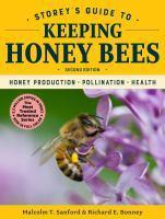 Storey's Guide to Keeping Honey Bees Honey Produc