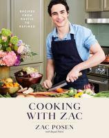 Cooking with Zac Recipes From Rustic to Refined