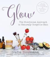 Glow The Nutritional Approach to Naturally Gorgeo