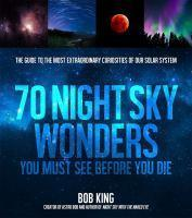 70 Night Sky Wonders You Must See Before You The