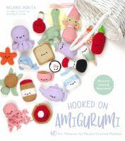 Hooked on Amigurumi 40 Fun Patterns for Playful Cr