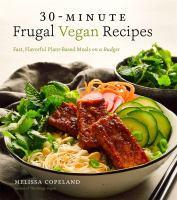 30-Minute Frugal Vegan Recipes Fast Flavorful Pla
