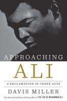 Approaching Ali A reclamation in three acts
