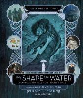 Art & Making Of The Shape Of Water