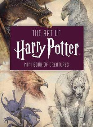 Art of Harry Potter Mini Book of Creatures