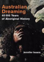 AUSTRALIAN DREAMING 40 000 YEARS OF ABORIGINAL HISTORY