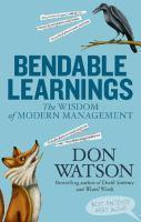 BENDABLE LEARNINGS  THE WISDOM OF MODERN MANAGEMEN