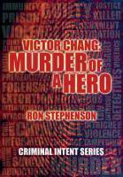 CIS Murder of A Hero-Victor Chang