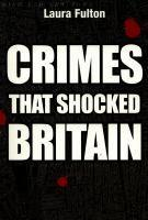 Crimes That Shocked Britain