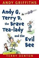 Andy G Terry D the Brave Tea-lady and the Evil Bee