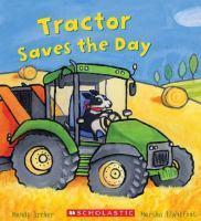 Tractor Saves the Day - Busy Wheels series