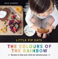Little Pip Eats the Colours of the Rainbow