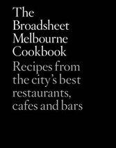 Broadsheet Melbourne Cookbook The