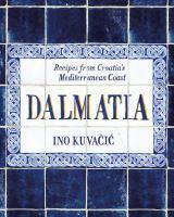Dalmatia Recipes from Croatia's Mediterr