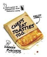 Chefs Eat Toasties Too A pro's guide to reinventi