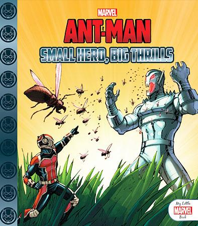 Ant-Man My Little Marvel Book Small Hero Big Thr