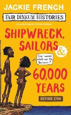 Fair Dinkum Histories #1 Shipwreck Sailors & 6000
