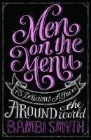 Men on the Menu - 75 Delicious Affairs Around the