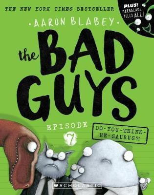 Bad Guys Episode 7 Do you think he saurus?!