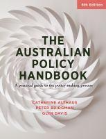The Australian Policy Handbook A Practical Guide to the     Policy Making Process