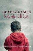 Deadly Games - Kids who kill kids