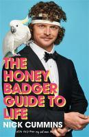 Honey Badger's Guide to Life The