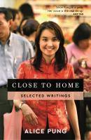 Close to Home Selected Writings