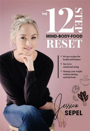 12-Step Mind-Body-Food Reset The