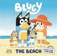 Bluey The Beach A Lift-the-Flap Book