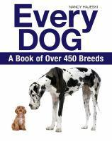 Every Dog A Book of 500 Breeds