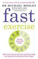 Fast Exercise The Smart Route to Health and Fitnes