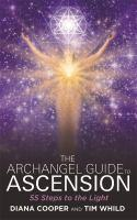 Archangel Guide to Ascension 55 Steps to the Ligh