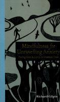 Mindulness for Unravelling Anxiety