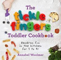 The Tickle Fingers Toddler Cookbook Hands-on fun