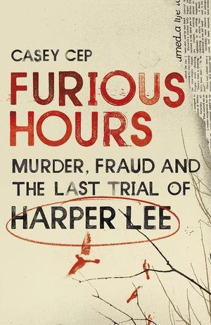 Furious Hours Murder Fraud and the Last Trial of