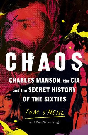 Chaos Charles Manson the CIA and the Secret History of the  Sixties