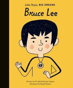 Bruce Lee (Little People Big Dreams)