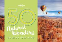 50 Natural Wonders To Blow Your Mind 1