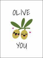 Olive You Punderful Ways to Say & I Love You