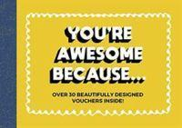 Youre Awesome Because...